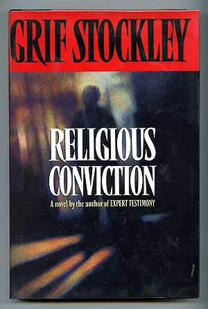 Religious Conviction: A Novel by the Author: Stockley, Grif