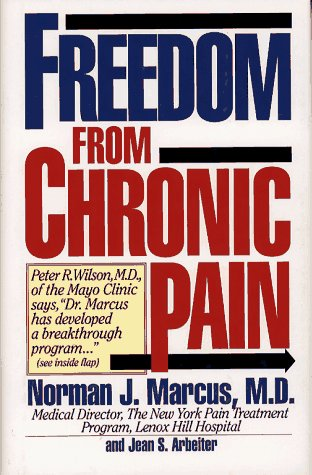 Freedom from Chronic Pain: The Breakthrough Method of Pain Relief Based on the New York Pain Trea...