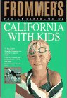9780671799229: Frommer's Guide to California with Kids (Frommer's Family Travel Guides)