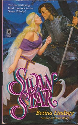 Swan Star (Swan Trilogy, Book 3): Lindsey, Betina