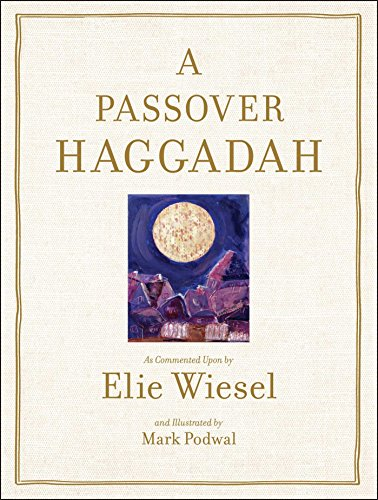 9780671799960: A Passover Haggadah: As Commented Upon by Elie Wiesel and Illustrated by Mark Podwal