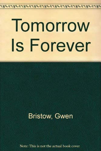 Tomorrow is Forever (0671800116) by Gwen bristow