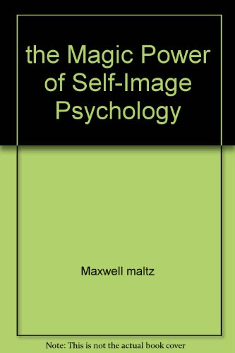 9780671800154: the Magic Power of Self-Image Psychology