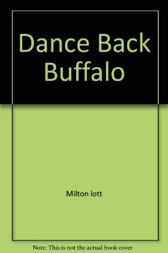 Dance Back the Buffalo: Milton Lott