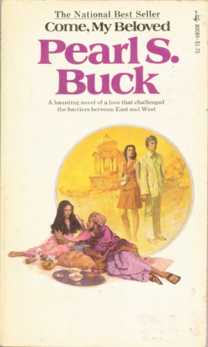 Come My Beloved: Pearl S. Buck
