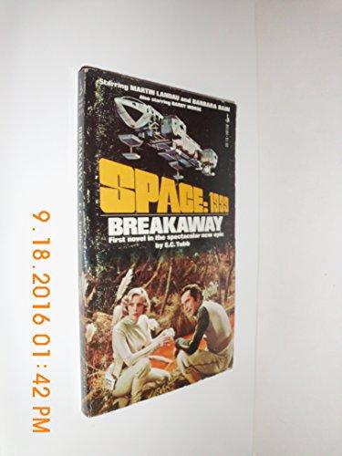 9780671801847: Breakaway (Space 1999, #1)
