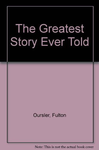 Greatest Story Ever Told: Oursler, Fulton
