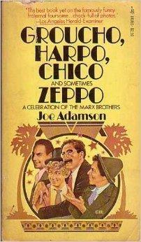 Groucho, Harpo, Chico, and Sometimes Zeppo, a: Adamson, Joe