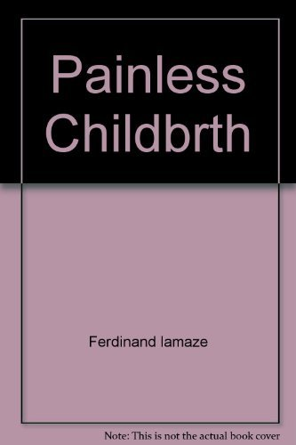 Painless Childbirth: The Lamaze Method