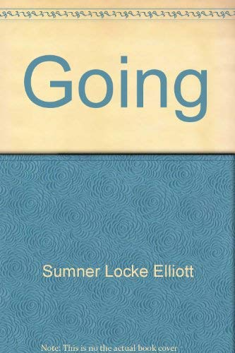Going (0671804065) by Sumner Locke Elliott