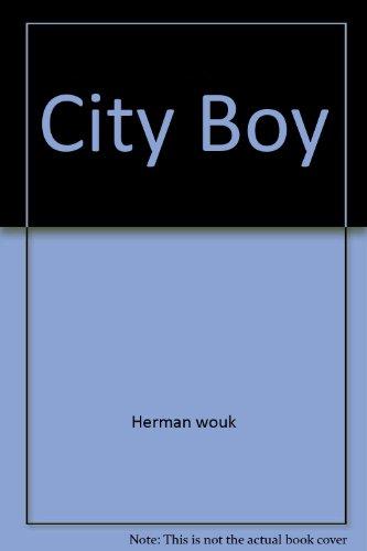 City Boy (The Adventures of Herbie Bookbinder): Wouk, Herman