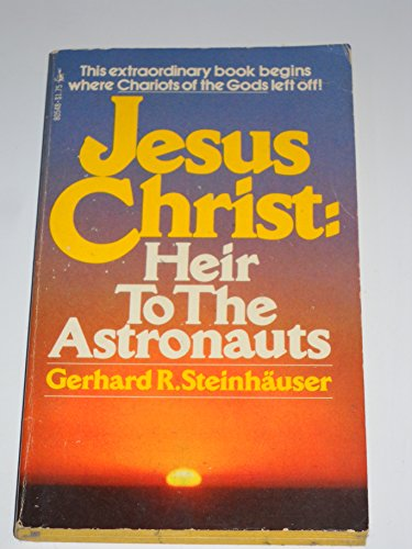 9780671805487: Jesus Christ: Heir to the Astronauts