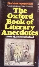 The Oxford Book of Literary Anecdotes: James sutherland
