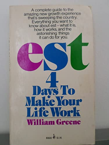 EST 4 Days To Make Your Life Work: William Greene