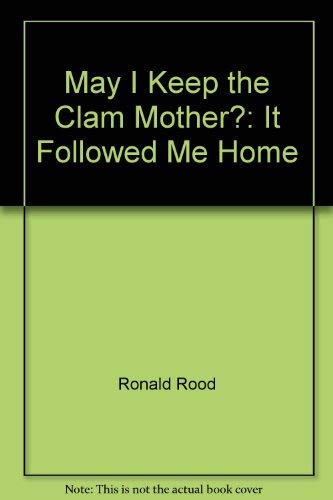 May I Keep This Clam Mother? It: Ronald rood