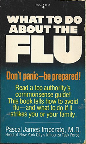 What to do About the Flu: md, Pascal j imperato