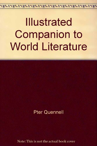 An Illustrated Companion to World Literature: Quennell, Peter and Tore Zetterholm