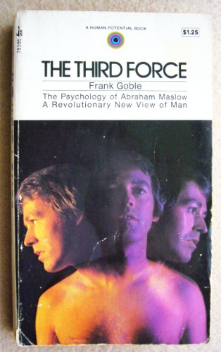 9780671810306: The Third Force (The Psychology of Abraham Maslow)