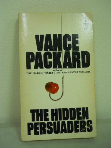 The Hidden Persuaders (0671810359) by Packard, Vance