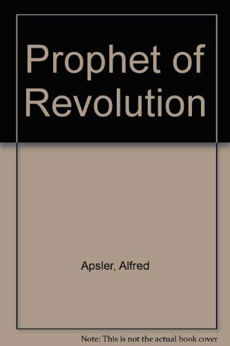 Prophet of Revolution: Alfred Apsler