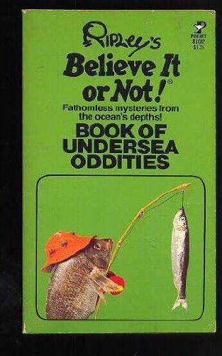 Ripley's Believe it or Not! Book of Undersea Oddities: Ripley, Robert L.