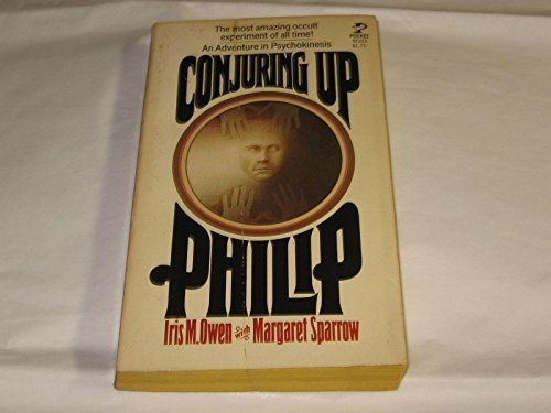 9780671811037: Conjuring Up Philip: An Adventure in Psychokinesis