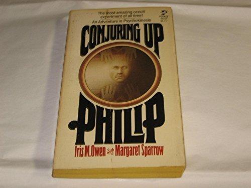 9780671811037: Conjuring Up Philip: An Adventure in Psychokinesis