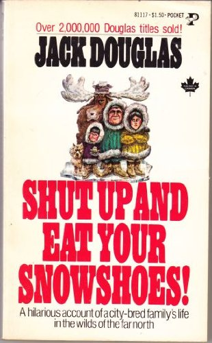 Shut Up Eat Snowsh (0671811177) by Jack douglas