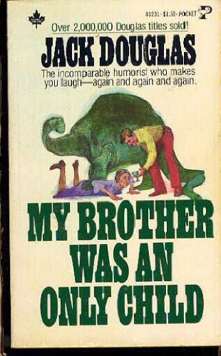 My Brother was an Only Child (0671812319) by Jack douglas