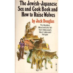 9780671812706: The Jewish-Japanese Sex and Cook Book and How to Raise Wolves