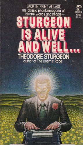 Sturgeon Is Alive and Well . . .: Theodore Sturgeon