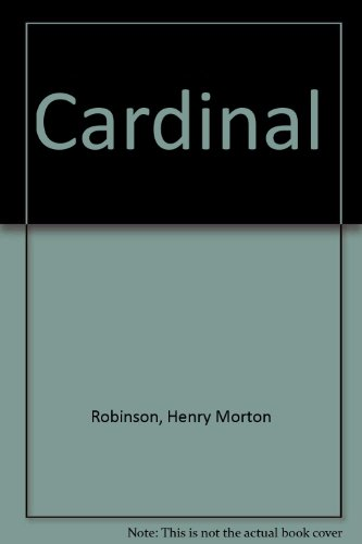 The Cardinal: Henry Morton Robinson