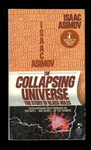 9780671817381: The Collapsing Universe: The Story of Black Holes