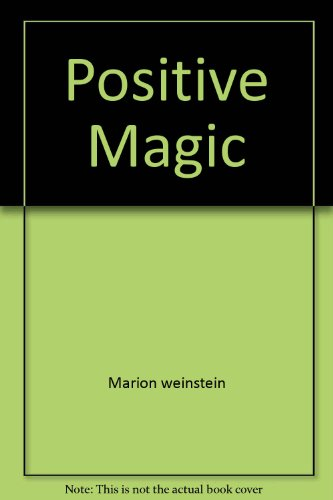 Positive Magic (0671818791) by Marion weinstein