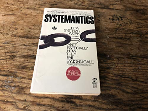 9780671819101: Systemantics: How Systems Work and Especially How They Fail