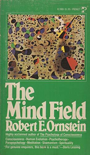 The Mind Field: A Personal Essay: Ornstein, Robert E.