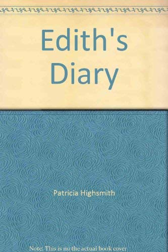 Ediths Diary: highsmith, Patricia