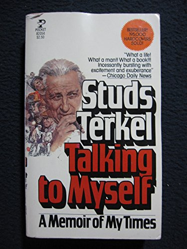 Talking to Myself: terkel, Studs
