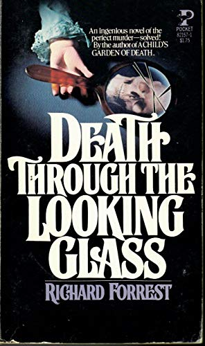 Death Through The Looking Glass: Forrest, Richard