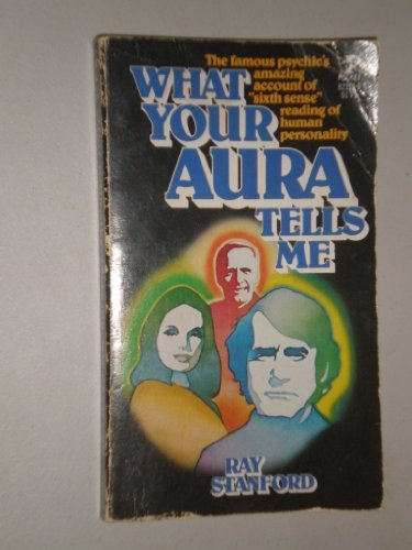 What Your Aura Tells Me (0671822136) by Ray Stanford