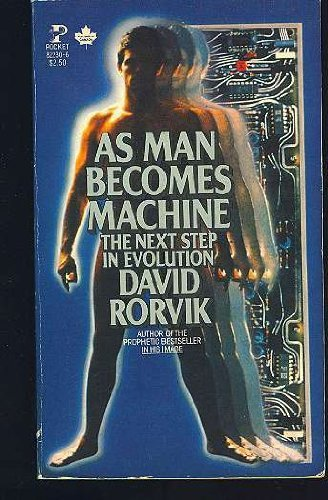 9780671822309: As Man Becomes Machine: The Evolution of the Cyborg