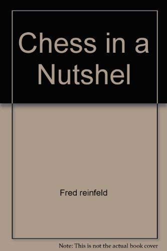 Chess in a Nutshell (0671822918) by Fred Reinfeld