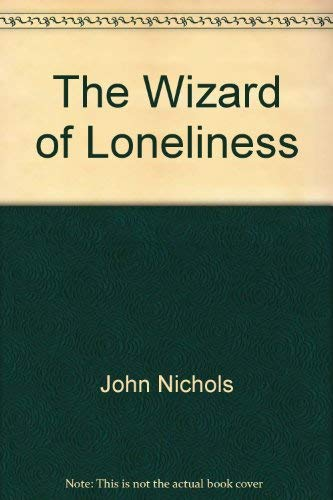 The Wizard of Loneliness: nichols, John