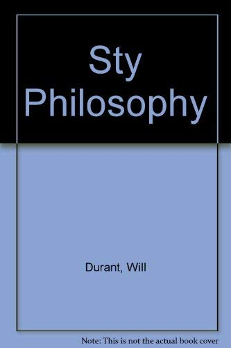 Sty Philosophy: Durant, Will
