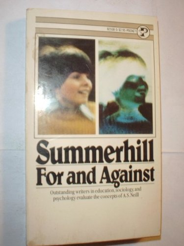 9780671825584: Summerhill, For and Against: Outstanding Writers in Education, Sociology and Psychology Evaluate the Concepts of A.S. Neill