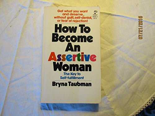 9780671826970: How To Become An Assertive Woman