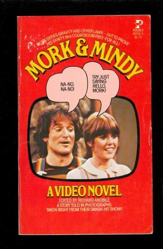 Mork & Mindy: A Video Novel (9780671827540) by Richard J. Anobile