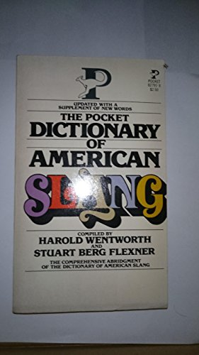 Pocket Dictionary of American Slang (067182791X) by Harold Wentworth; Stuart Berg Flexner