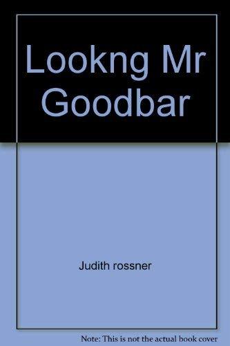 Lookng Mr Goodbar: Judith rossner
