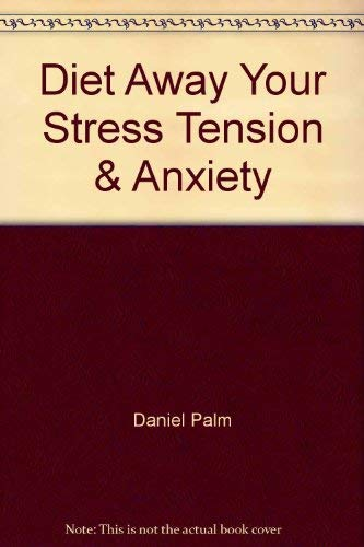9780671829797: Diet Away Your Stress, Tension, and Anxiety: The Fructose Diet Book